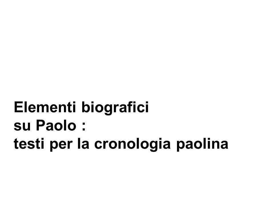 Elementi biografici su Paolo : testi per la cronologia paolina