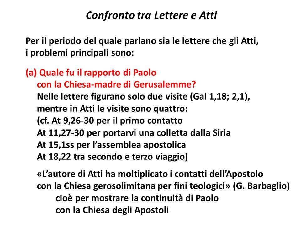 Confronto tra Lettere e Atti Per il periodo del quale parlano sia le lettere che gli Atti, i problemi principali sono: (a) Quale fu il rapporto di Pao