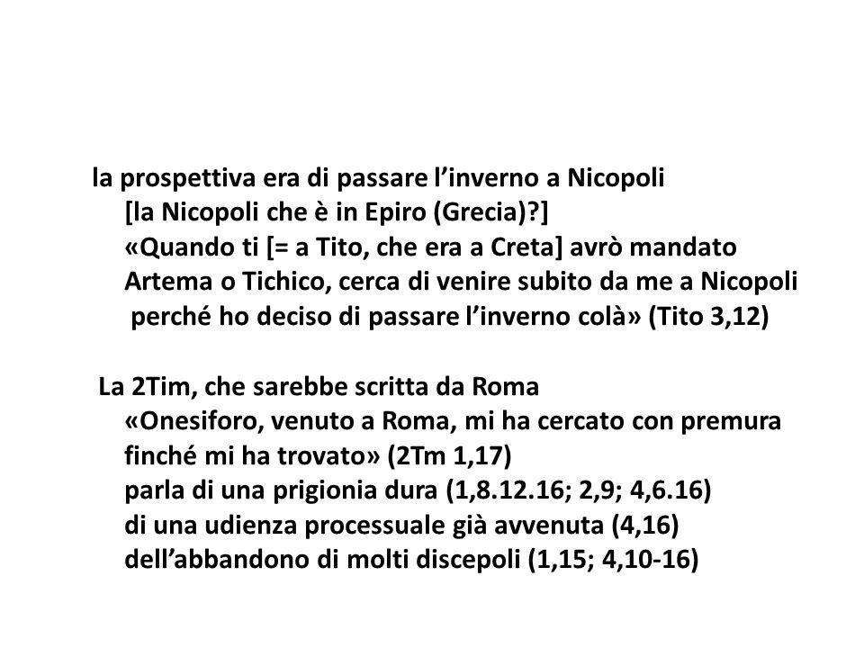 la prospettiva era di passare linverno a Nicopoli [la Nicopoli che è in Epiro (Grecia)?] «Quando ti [= a Tito, che era a Creta] avrò mandato Artema o