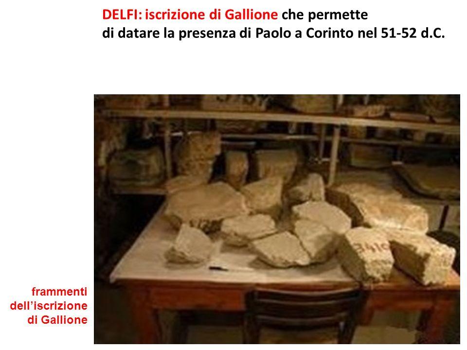 DELFI: iscrizione di Gallione che permette di datare la presenza di Paolo a Corinto nel 51-52 d.C. frammenti delliscrizione di Gallione