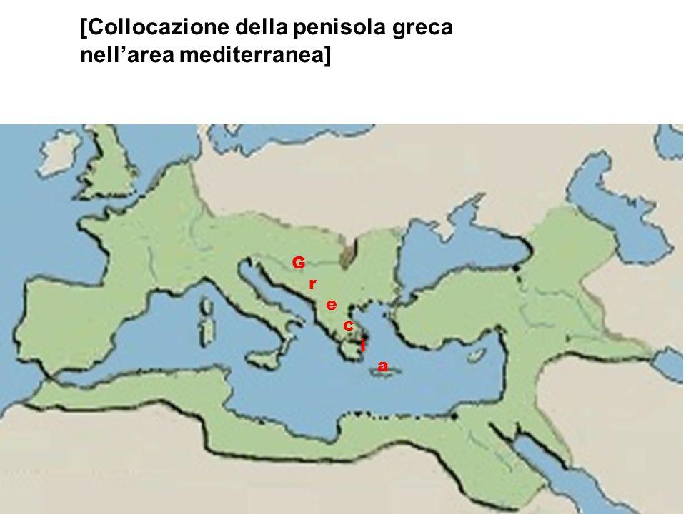 [Collocazione della penisola greca nellarea mediterranea] G r e c i a