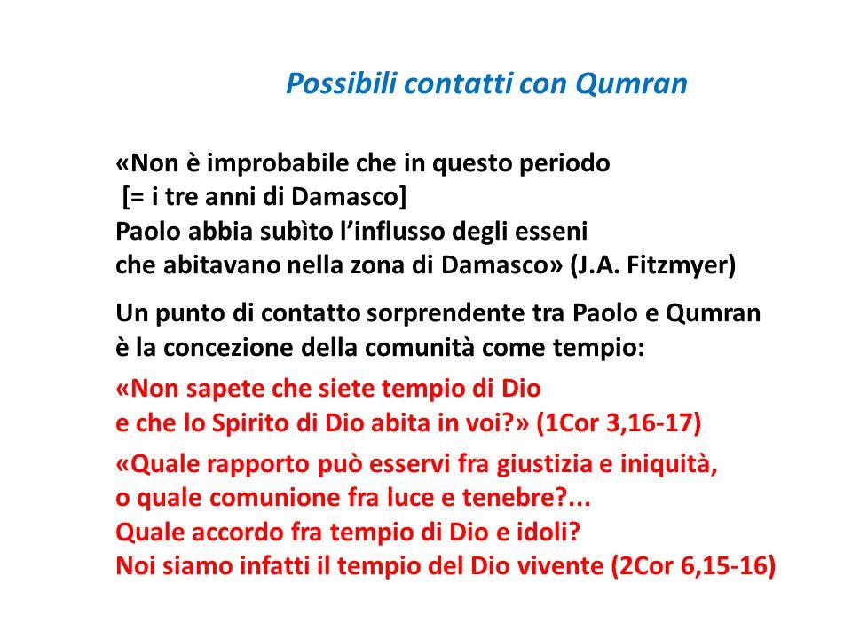 Possibili contatti con Qumran «Non è improbabile che in questo periodo [= i tre anni di Damasco] Paolo abbia subìto linflusso degli esseni che abitava