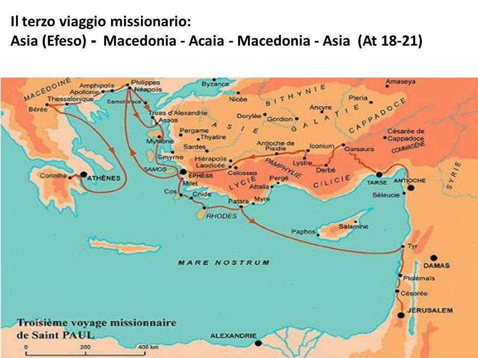 Il terzo viaggio missionario: Asia (Efeso) - Macedonia - Acaia - Macedonia - Asia (At 18-21)