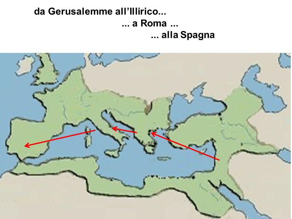 da Gerusalemme allIllirico...... a Roma...... alla Spagna