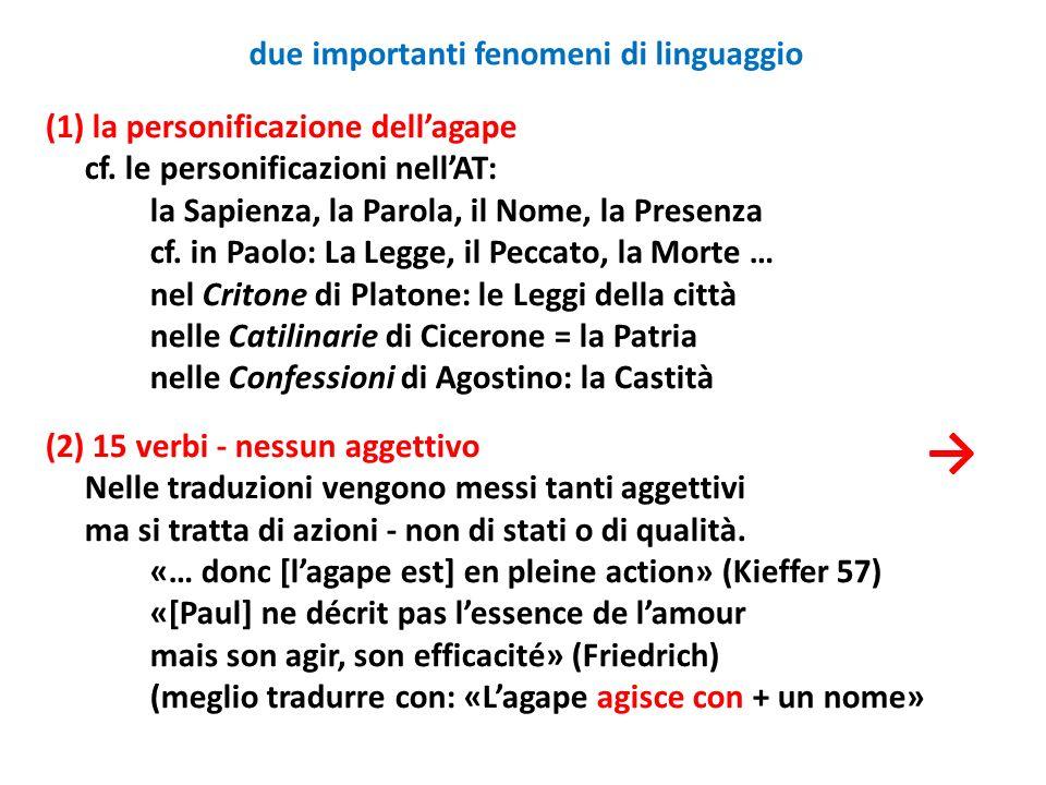 due importanti fenomeni di linguaggio (1) la personificazione dellagape cf. le personificazioni nellAT: la Sapienza, la Parola, il Nome, la Presenza c