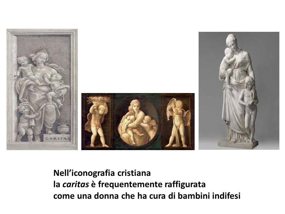 Nelliconografia cristiana la caritas è frequentemente raffigurata come una donna che ha cura di bambini indifesi