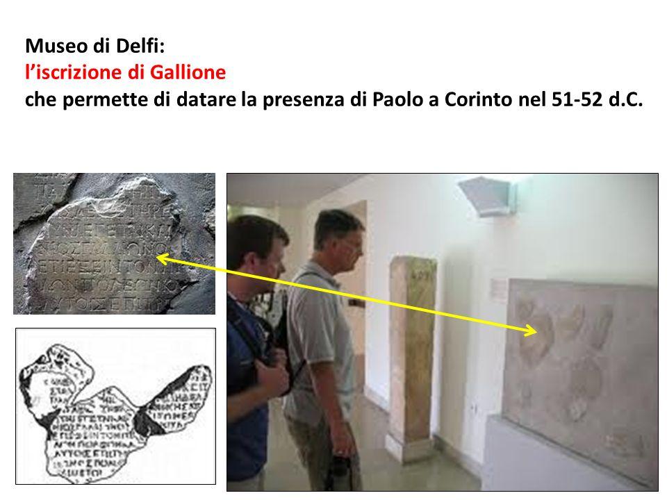 Museo di Delfi: liscrizione di Gallione che permette di datare la presenza di Paolo a Corinto nel 51-52 d.C.