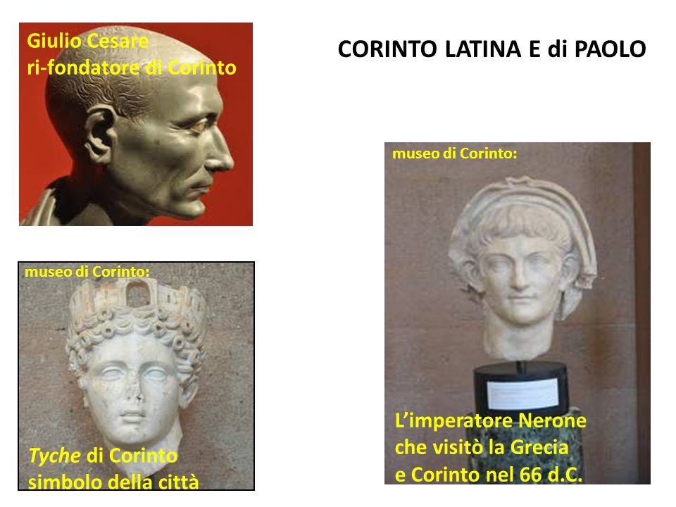 CORINTO LATINA E di PAOLO Giulio Cesare ri-fondatore di Corinto Tyche di Corinto simbolo della città Limperatore Nerone che visitò la Grecia e Corinto
