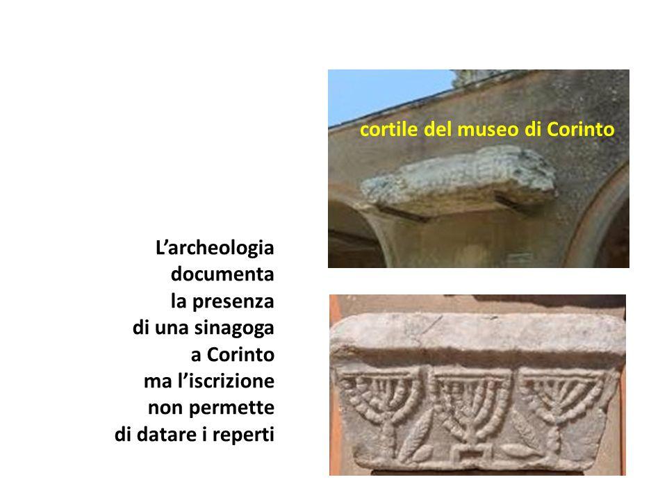 Larcheologia documenta la presenza di una sinagoga a Corinto ma liscrizione non permette di datare i reperti cortile del museo di Corinto