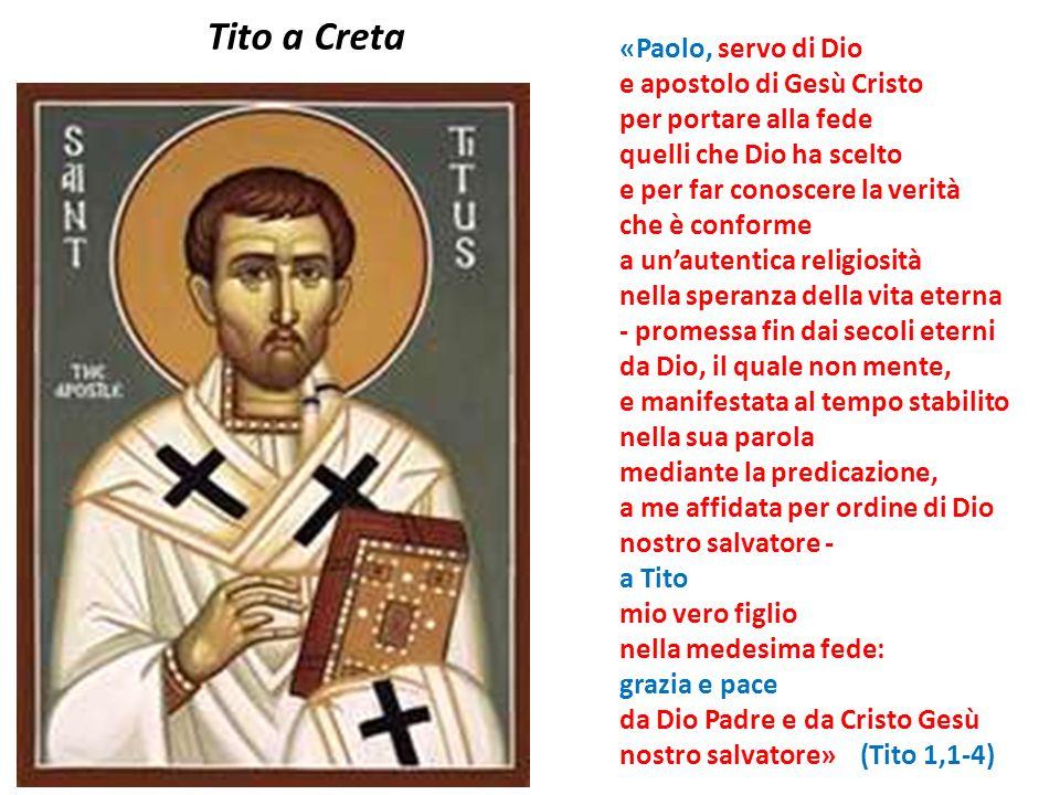 «Paolo, servo di Dio e apostolo di Gesù Cristo per portare alla fede quelli che Dio ha scelto e per far conoscere la verità che è conforme a unautenti