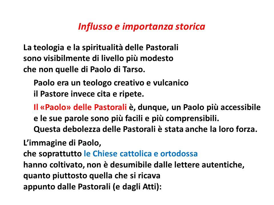 Influsso e importanza storica La teologia e la spiritualità delle Pastorali sono visibilmente di livello più modesto che non quelle di Paolo di Tarso.