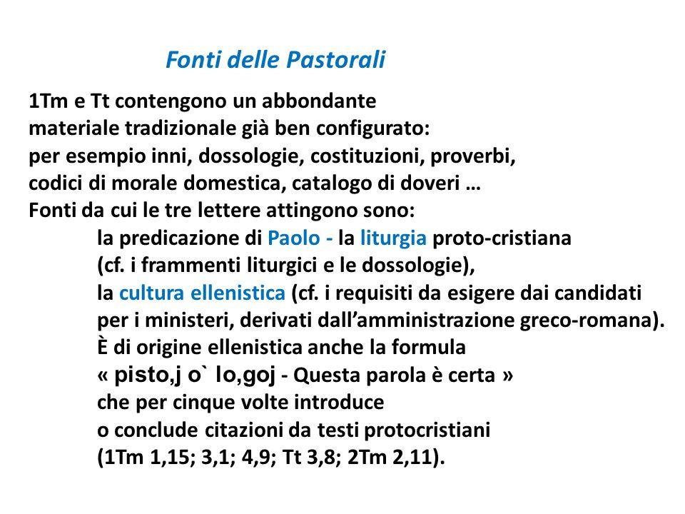 Fonti delle Pastorali 1Tm e Tt contengono un abbondante materiale tradizionale già ben configurato: per esempio inni, dossologie, costituzioni, prover