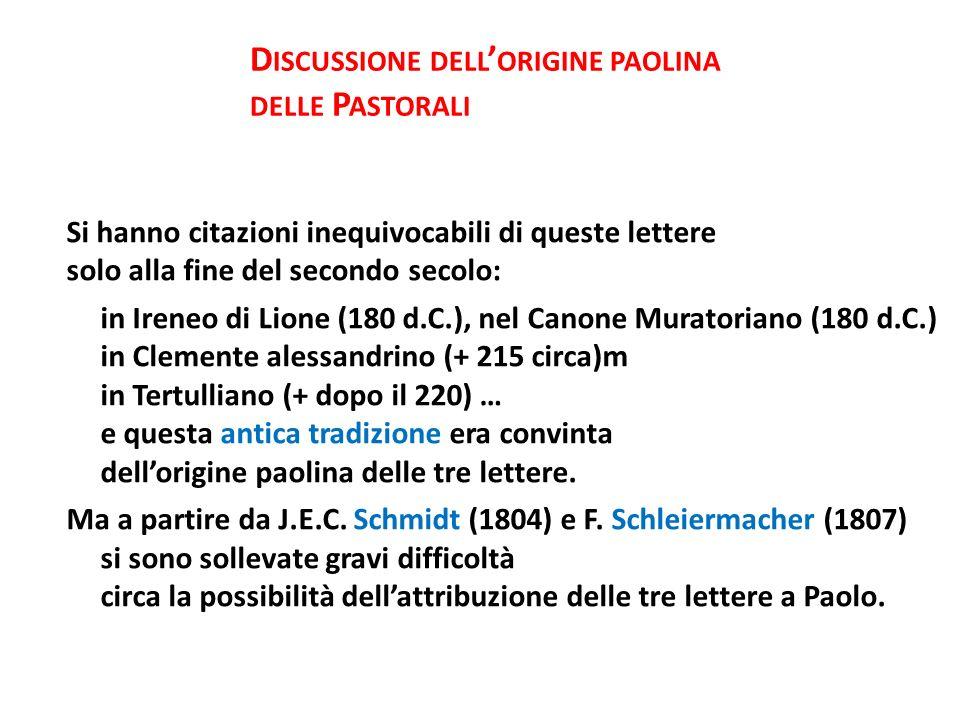Si hanno citazioni inequivocabili di queste lettere solo alla fine del secondo secolo: in Ireneo di Lione (180 d.C.), nel Canone Muratoriano (180 d.C.