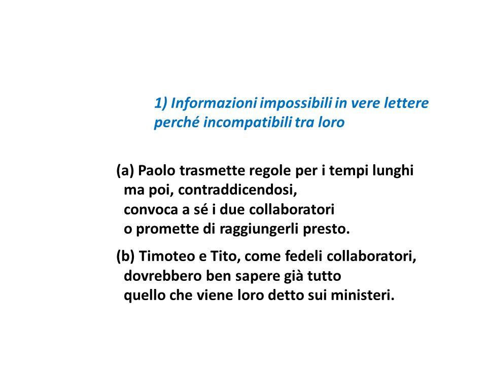 1) Informazioni impossibili in vere lettere perché incompatibili tra loro (a) Paolo trasmette regole per i tempi lunghi ma poi, contraddicendosi, conv
