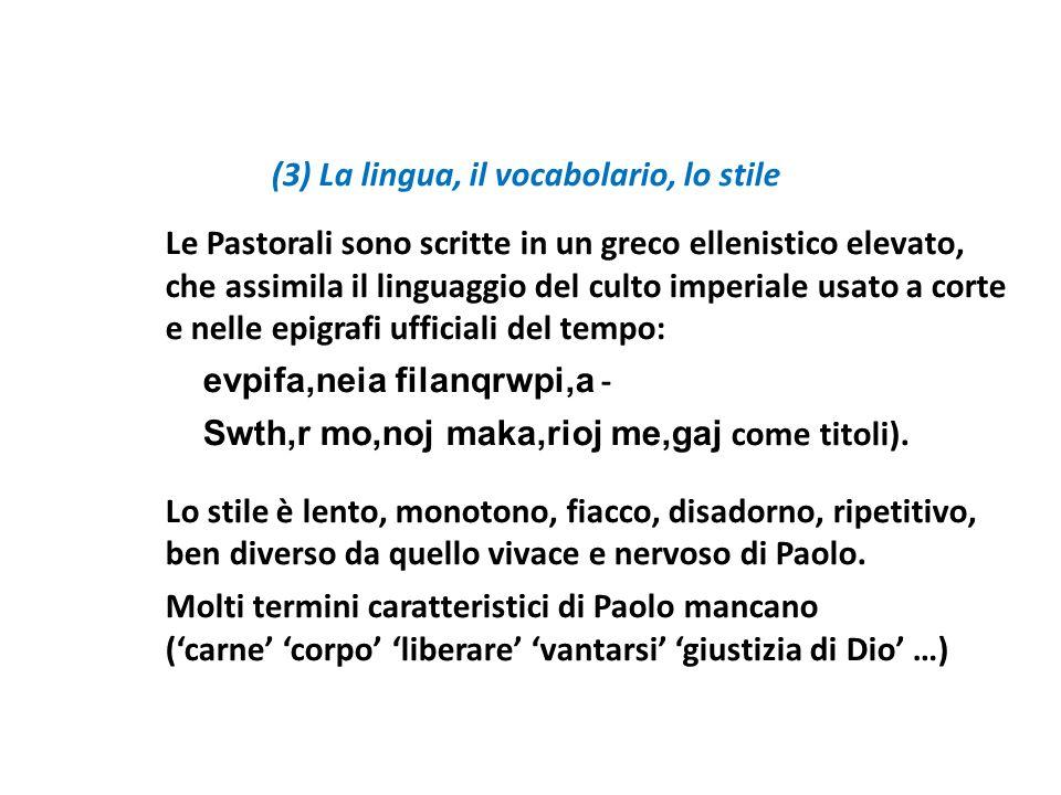 (3) La lingua, il vocabolario, lo stile Le Pastorali sono scritte in un greco ellenistico elevato, che assimila il linguaggio del culto imperiale usat