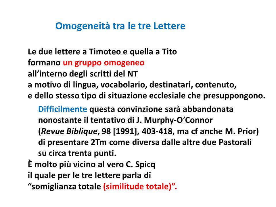 Omogeneità tra le tre Lettere Le due lettere a Timoteo e quella a Tito formano un gruppo omogeneo allinterno degli scritti del NT a motivo di lingua,