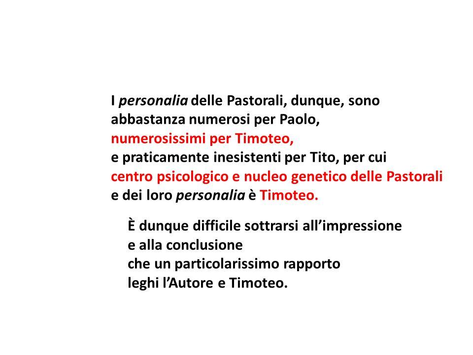 I personalia delle Pastorali, dunque, sono abbastanza numerosi per Paolo, numerosissimi per Timoteo, e praticamente inesistenti per Tito, per cui cent