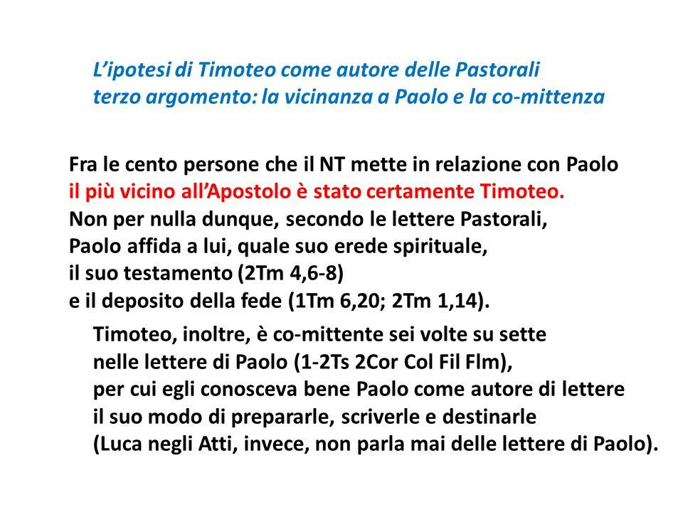 Lipotesi di Timoteo come autore delle Pastorali terzo argomento: la vicinanza a Paolo e la co-mittenza Fra le cento persone che il NT mette in relazio
