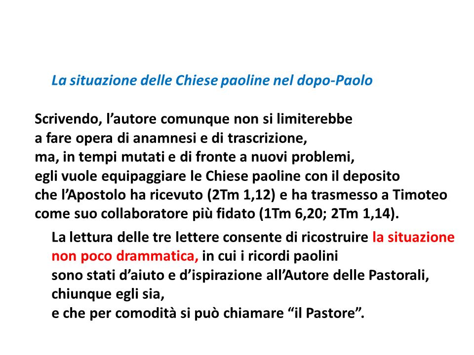 La situazione delle Chiese paoline nel dopo-Paolo Scrivendo, lautore comunque non si limiterebbe a fare opera di anamnesi e di trascrizione, ma, in te