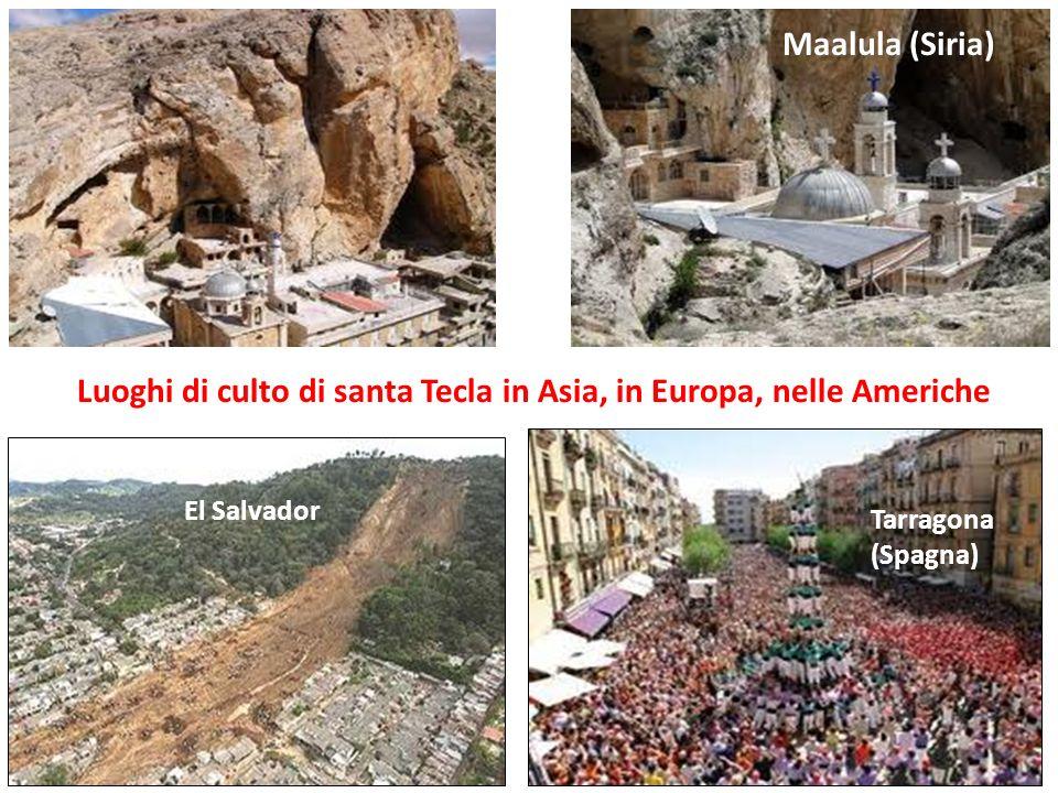 Maalula (Siria) El Salvador Tarragona (Spagna) Luoghi di culto di santa Tecla in Asia, in Europa, nelle Americhe
