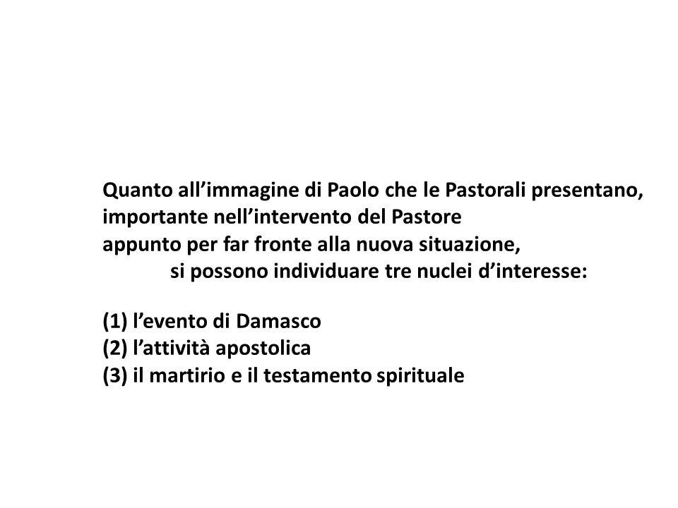 Quanto allimmagine di Paolo che le Pastorali presentano, importante nellintervento del Pastore appunto per far fronte alla nuova situazione, si posson