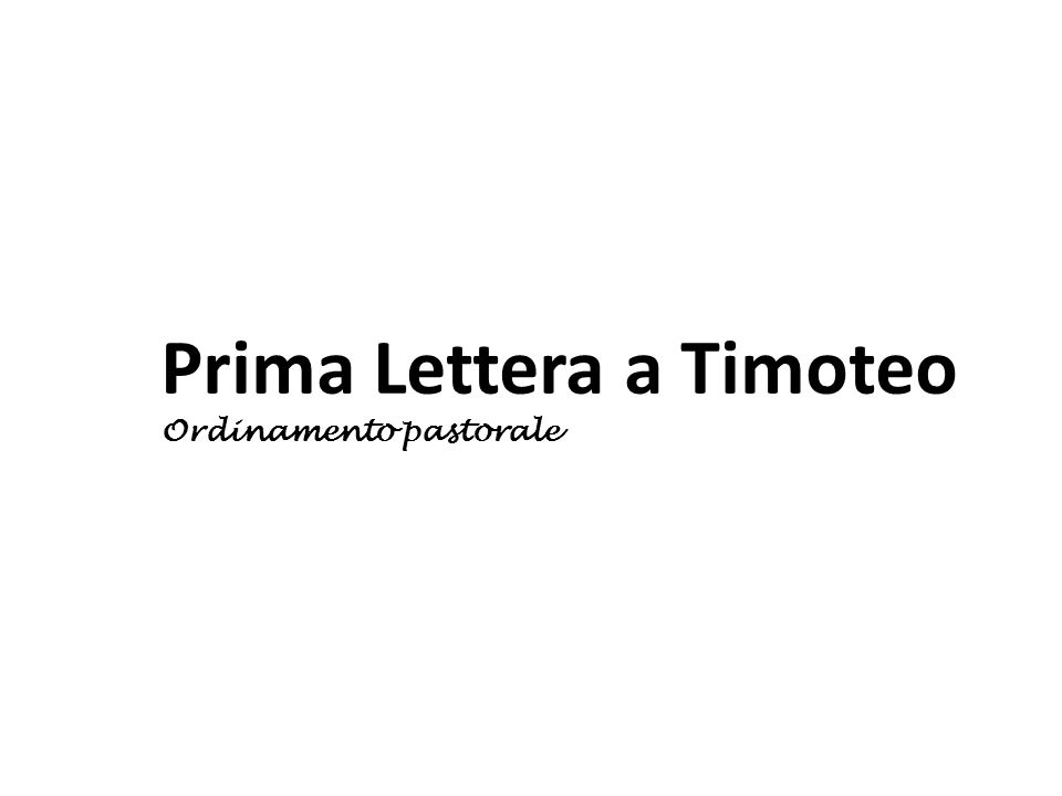 Prima Lettera a Timoteo Ordinamento pastorale