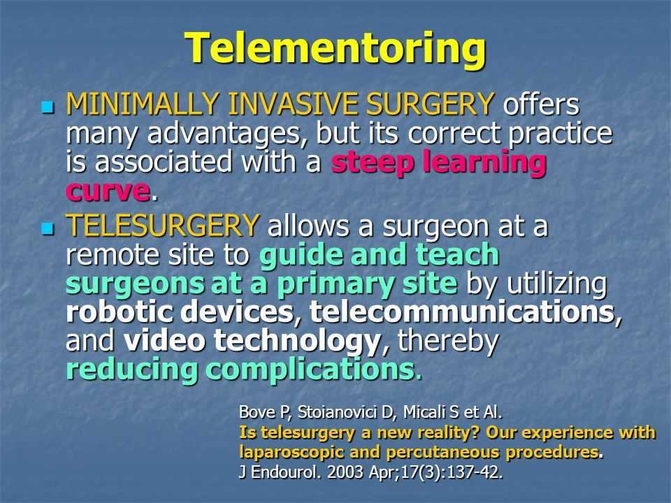 Telementoring MINIMALLY INVASIVE SURGERY offers many advantages, but its correct practice is associated with a steep learning curve. MINIMALLY INVASIV