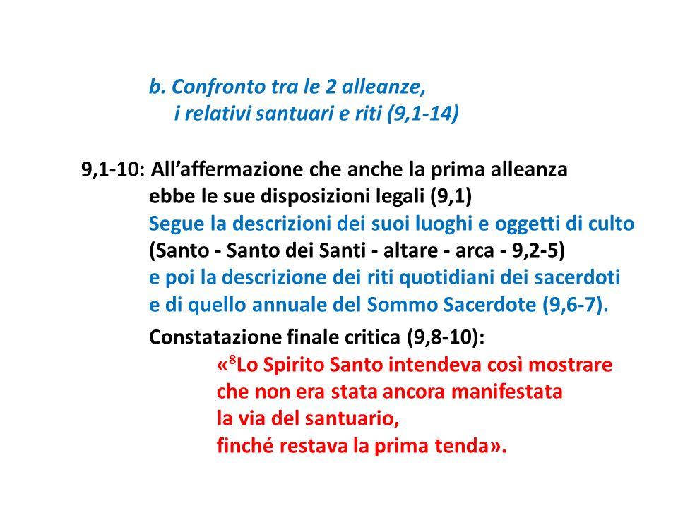 b. Confronto tra le 2 alleanze, i relativi santuari e riti (9,1-14) 9,1-10: Allaffermazione che anche la prima alleanza ebbe le sue disposizioni legal