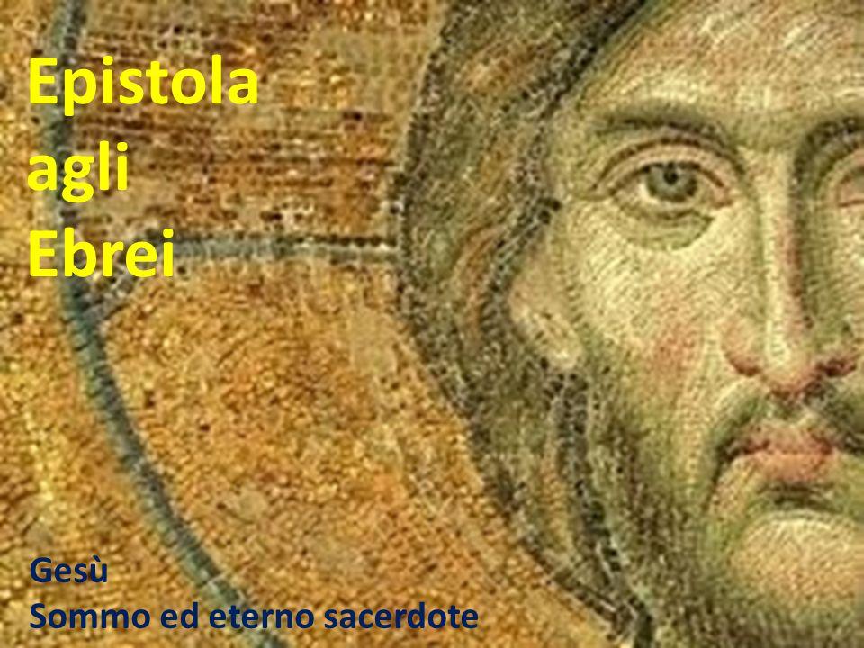 Gesù Sommo ed eterno sacerdote Epistola agli Ebrei