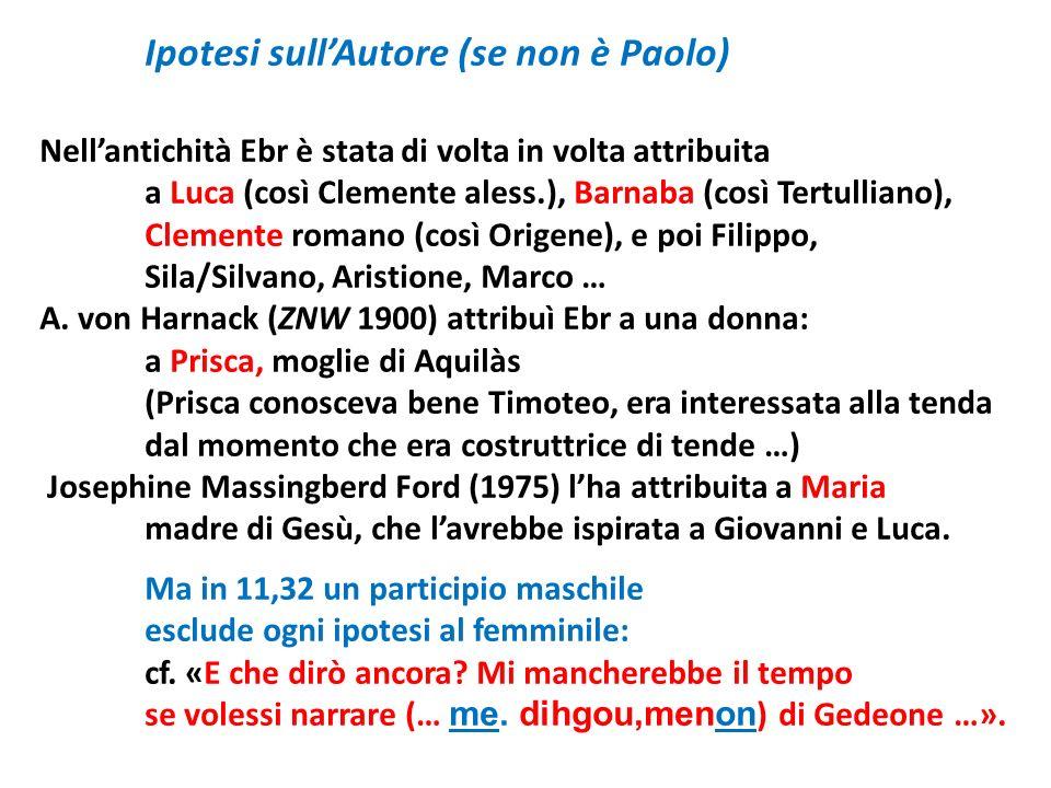 Ipotesi sullAutore (se non è Paolo) Nellantichità Ebr è stata di volta in volta attribuita a Luca (così Clemente aless.), Barnaba (così Tertulliano),