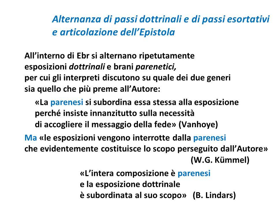 Alternanza di passi dottrinali e di passi esortativi e articolazione dellEpistola Allinterno di Ebr si alternano ripetutamente esposizioni dottrinali