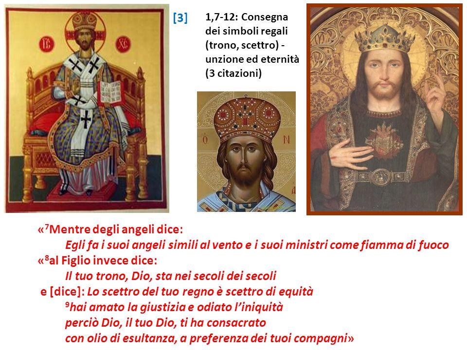« 7 Mentre degli angeli dice: Egli fa i suoi angeli simili al vento e i suoi ministri come fiamma di fuoco « 8 al Figlio invece dice: Il tuo trono, Di