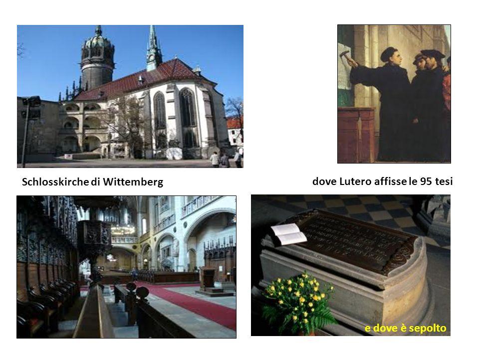 Schlosskirche di Wittemberg dove Lutero affisse le 95 tesi e dove è sepolto