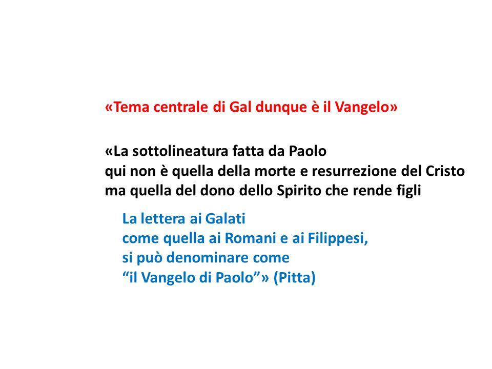 «Tema centrale di Gal dunque è il Vangelo» «La sottolineatura fatta da Paolo qui non è quella della morte e resurrezione del Cristo ma quella del dono