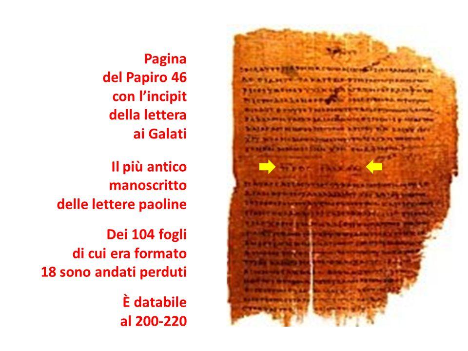 Pagina del Papiro 46 con lincipit della lettera ai Galati Il più antico manoscritto delle lettere paoline Dei 104 fogli di cui era formato 18 sono and