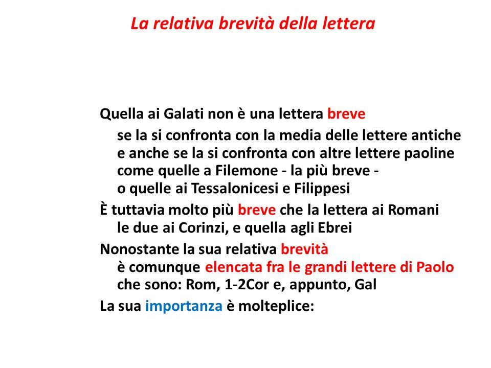 La relativa brevità della lettera Quella ai Galati non è una lettera breve se la si confronta con la media delle lettere antiche e anche se la si conf