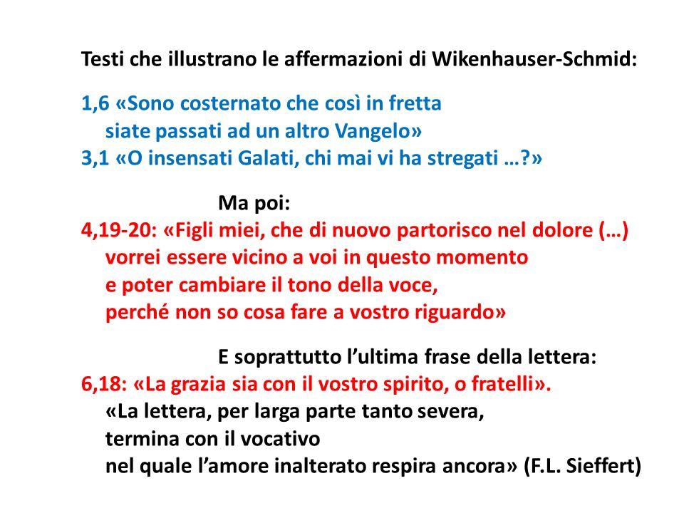 Testi che illustrano le affermazioni di Wikenhauser-Schmid: 1,6 «Sono costernato che così in fretta siate passati ad un altro Vangelo» 3,1 «O insensat