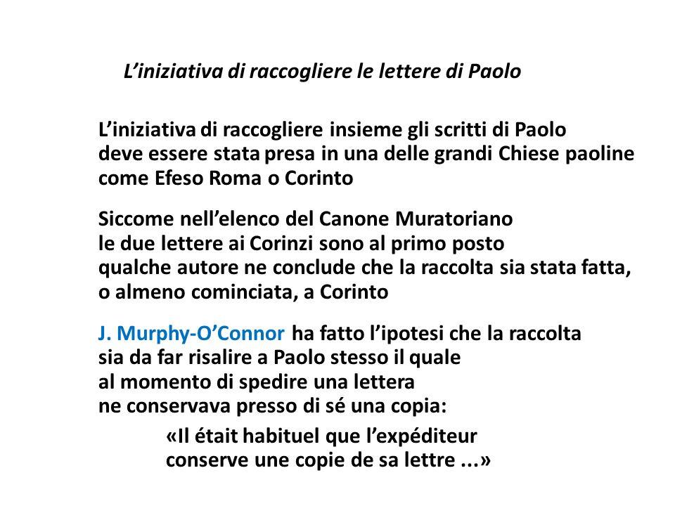 Liniziativa di raccogliere le lettere di Paolo Liniziativa di raccogliere insieme gli scritti di Paolo deve essere stata presa in una delle grandi Chi