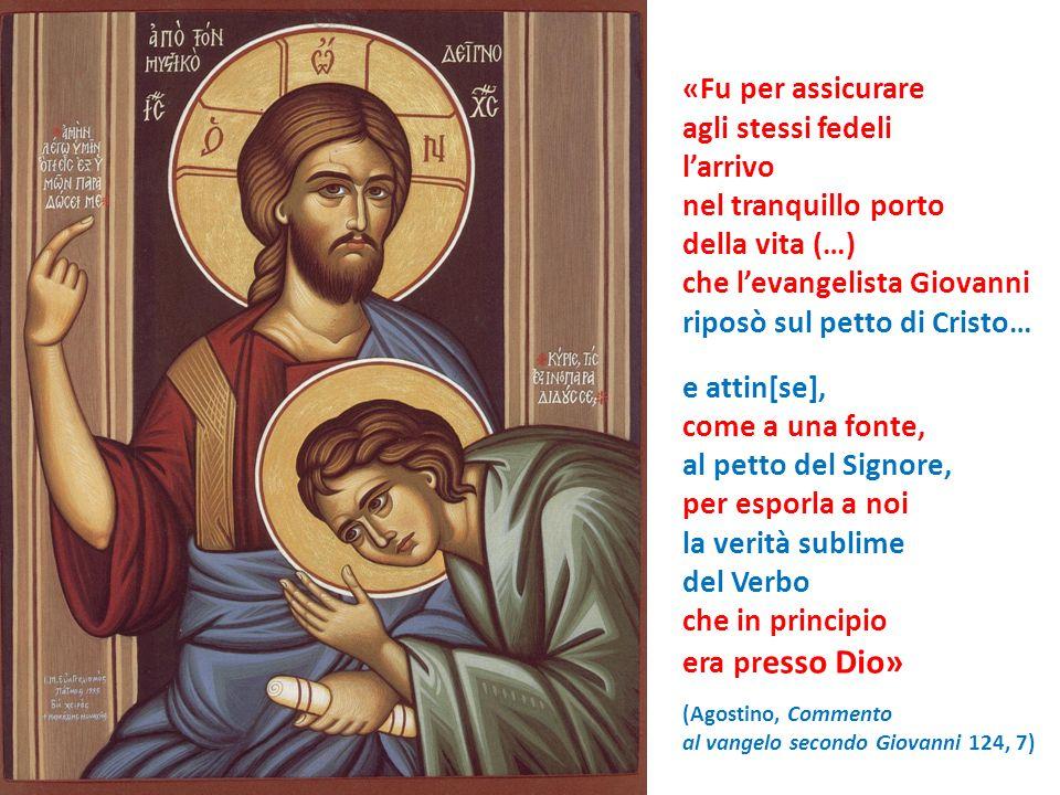 «Fu per assicurare agli stessi fedeli larrivo nel tranquillo porto della vita (…) che levangelista Giovanni riposò sul petto di Cristo… e attin[se], c