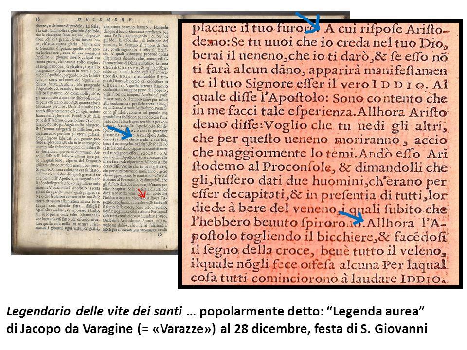 Legendario delle vite dei santi … popolarmente detto: Legenda aurea di Jacopo da Varagine (= «Varazze») al 28 dicembre, festa di S. Giovanni