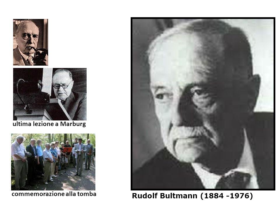 Rudolf Bultmann (1884 -1976) ultima lezione a Marburg commemorazione alla tomba