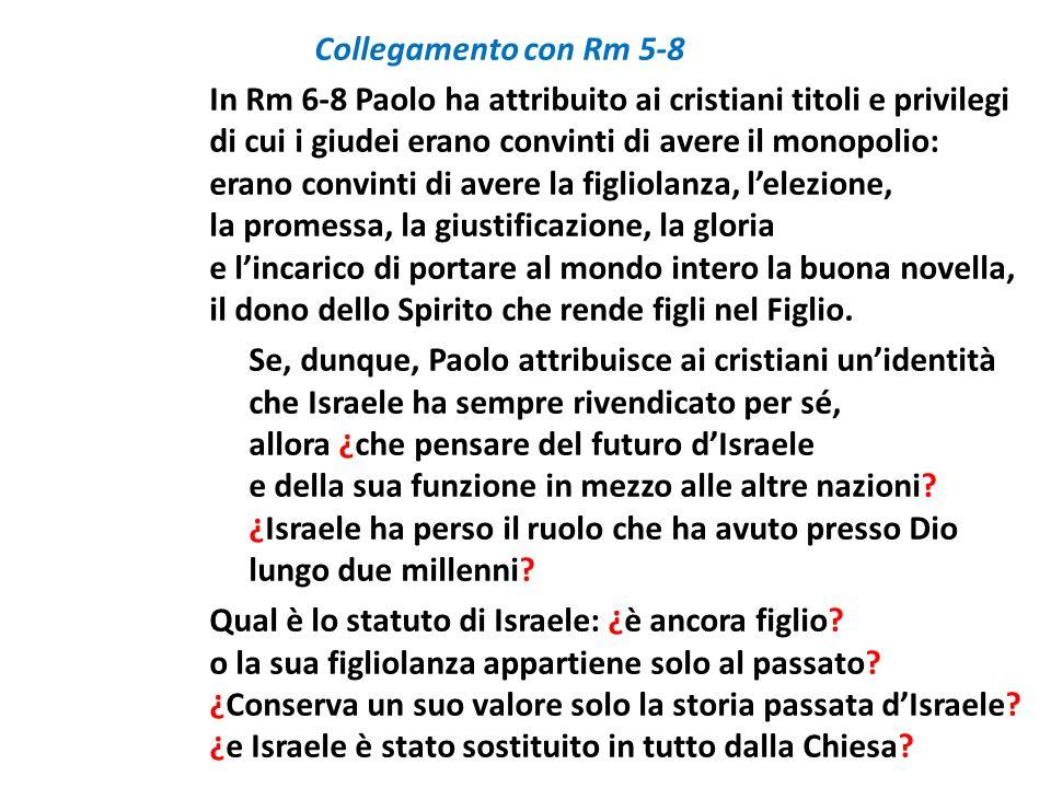 Collegamento con Rm 5-8 In Rm 6-8 Paolo ha attribuito ai cristiani titoli e privilegi di cui i giudei erano convinti di avere il monopolio: erano conv