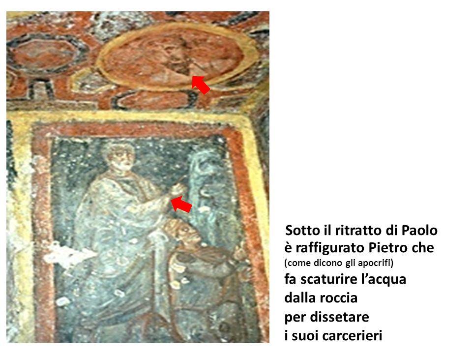 è raffigurato Pietro che (come dicono gli apocrifi) fa scaturire lacqua dalla roccia per dissetare i suoi carcerieri Sotto il ritratto di Paolo