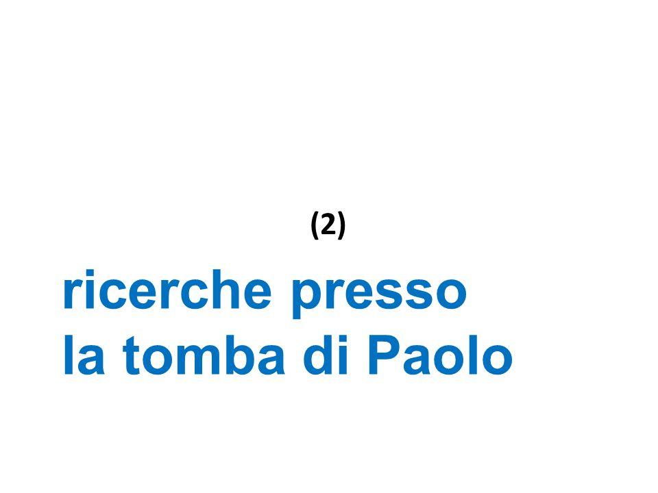 ricerche presso la tomba di Paolo (2)