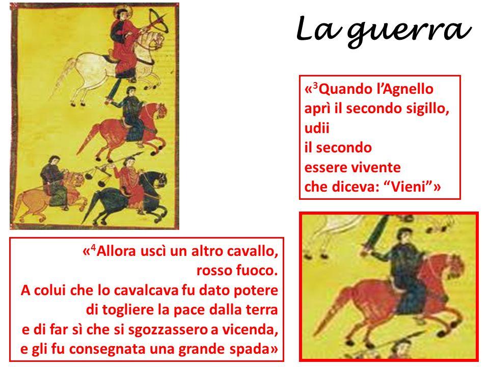 « 3 Quando lAgnello aprì il secondo sigillo, udii il secondo essere vivente che diceva: Vieni» « 4 Allora uscì un altro cavallo, rosso fuoco. A colui