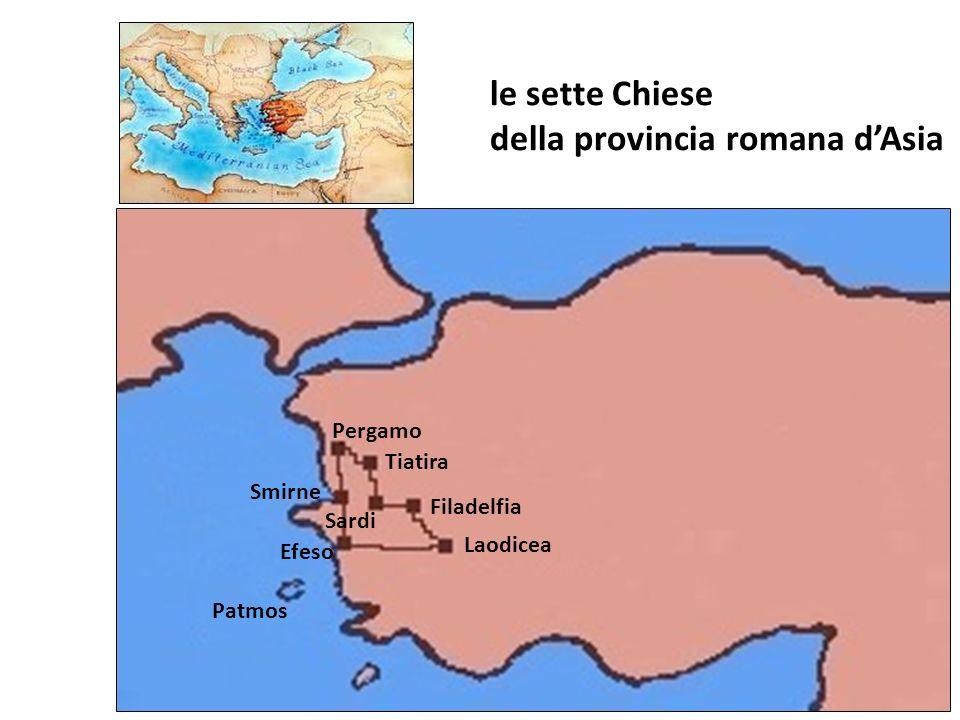 le sette Chiese della provincia romana dAsia Patmos Efeso Tiatira Sardi Filadelfia Laodicea Pergamo Smirne