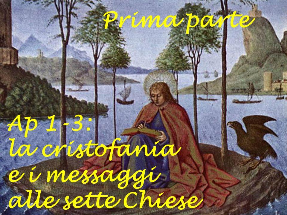Ap 1-3: la cristofania e i messaggi alle sette Chiese Prima parte