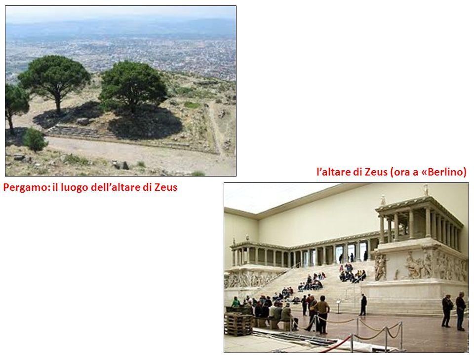 Pergamo: il luogo dellaltare di Zeus laltare di Zeus (ora a «Berlino)