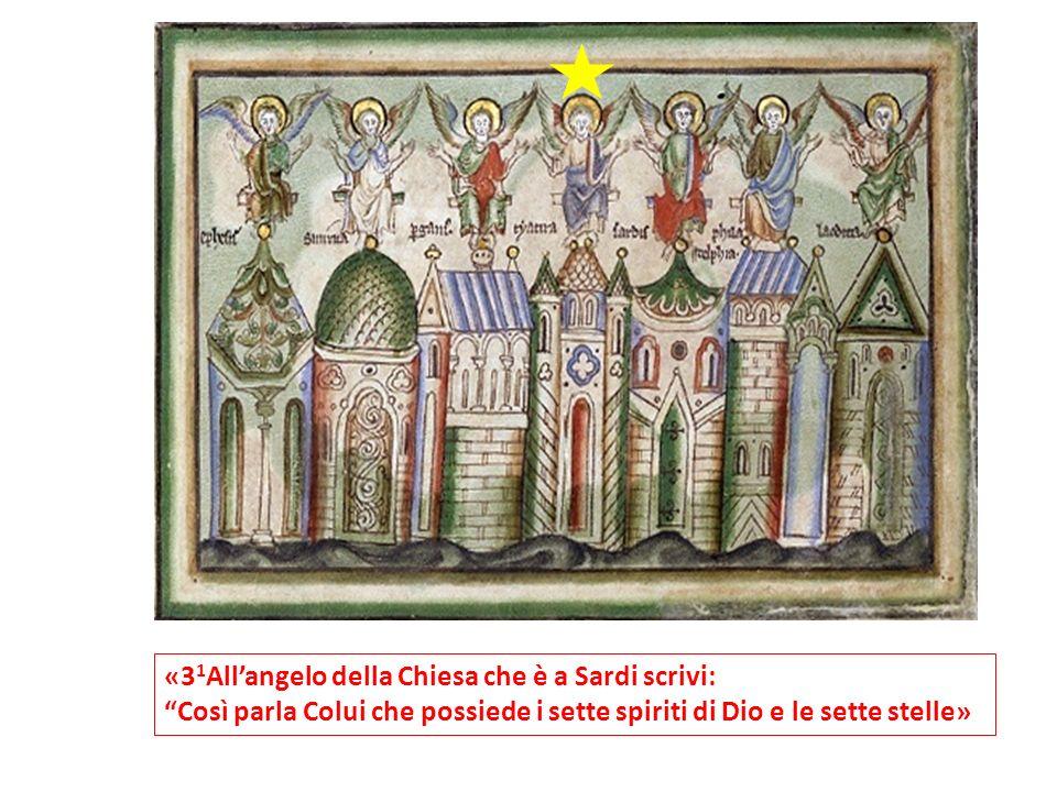 «3 1 Allangelo della Chiesa che è a Sardi scrivi: Così parla Colui che possiede i sette spiriti di Dio e le sette stelle»