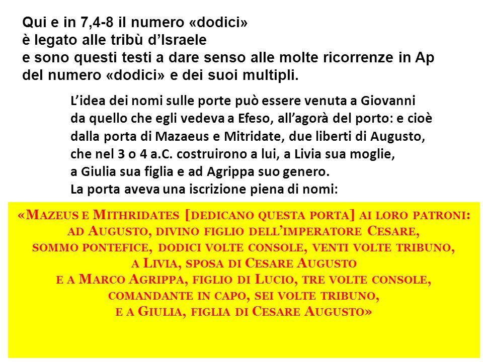 Qui e in 7,4-8 il numero «dodici» è legato alle tribù dIsraele e sono questi testi a dare senso alle molte ricorrenze in Ap del numero «dodici» e dei